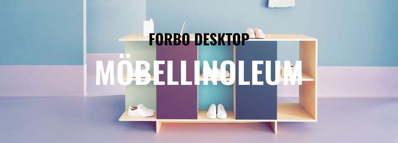 Möbellinoleum Forbo desktop